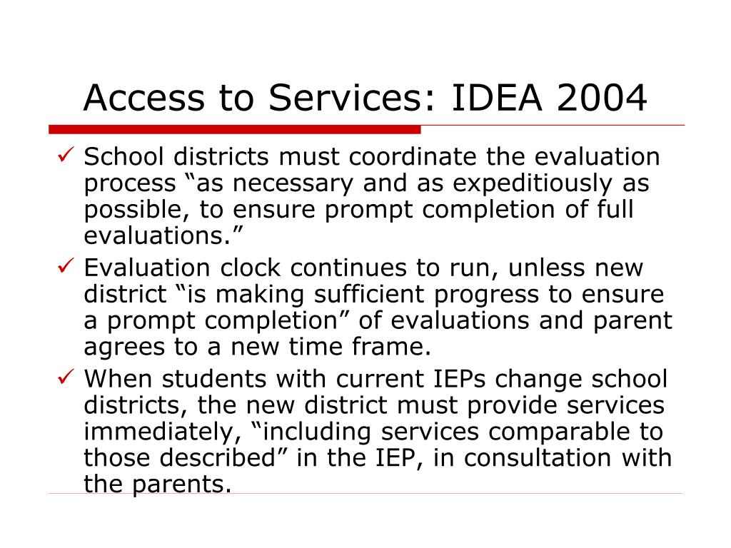Access to Services: IDEA 2004