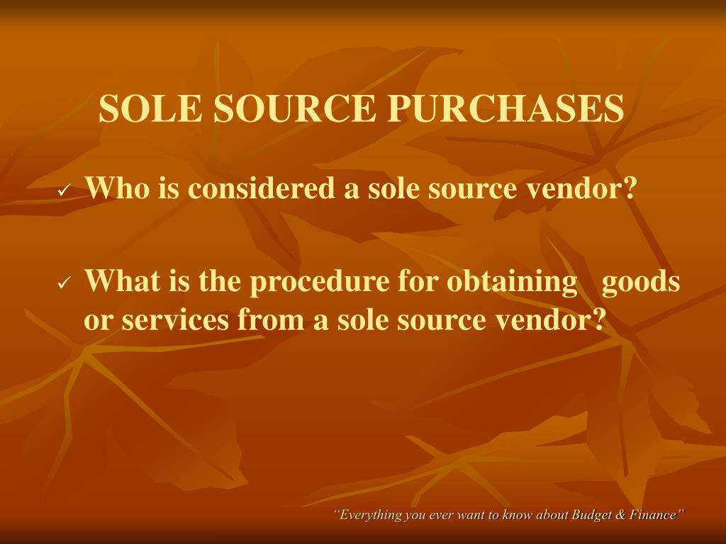 SOLE SOURCE PURCHASES