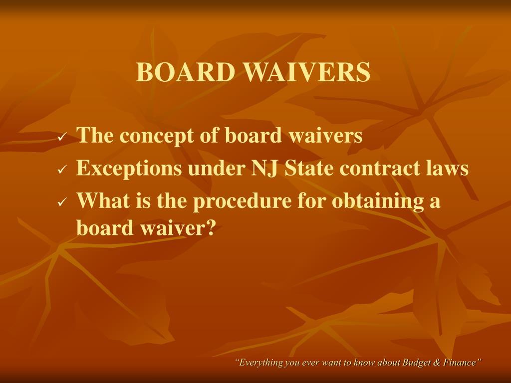 BOARD WAIVERS