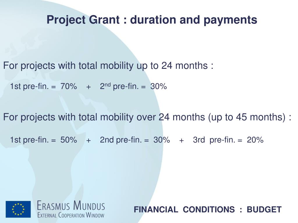 Project Grant : duration and payments