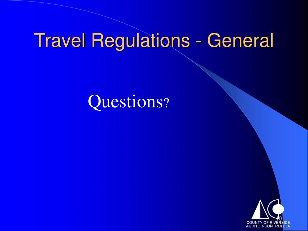 Travel Regulations - General