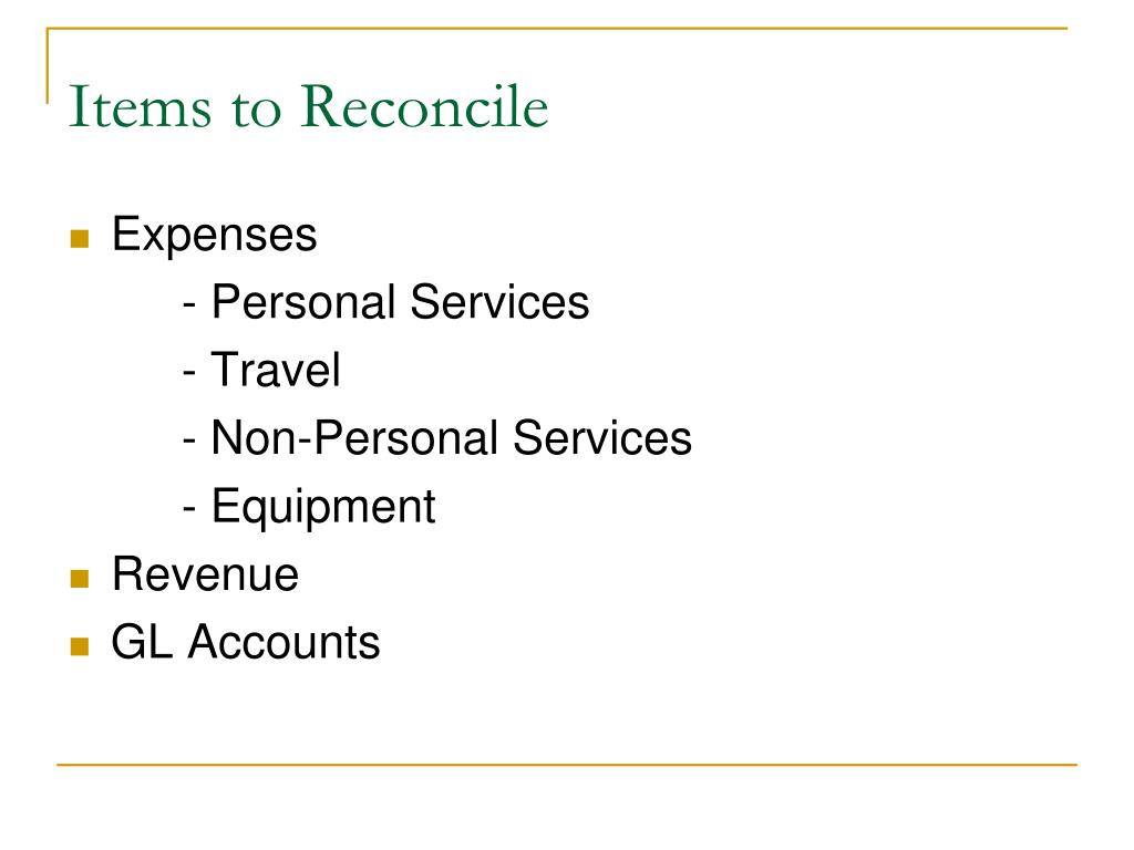 Items to Reconcile
