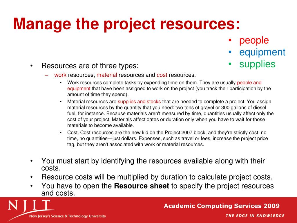 Manage the project resources: