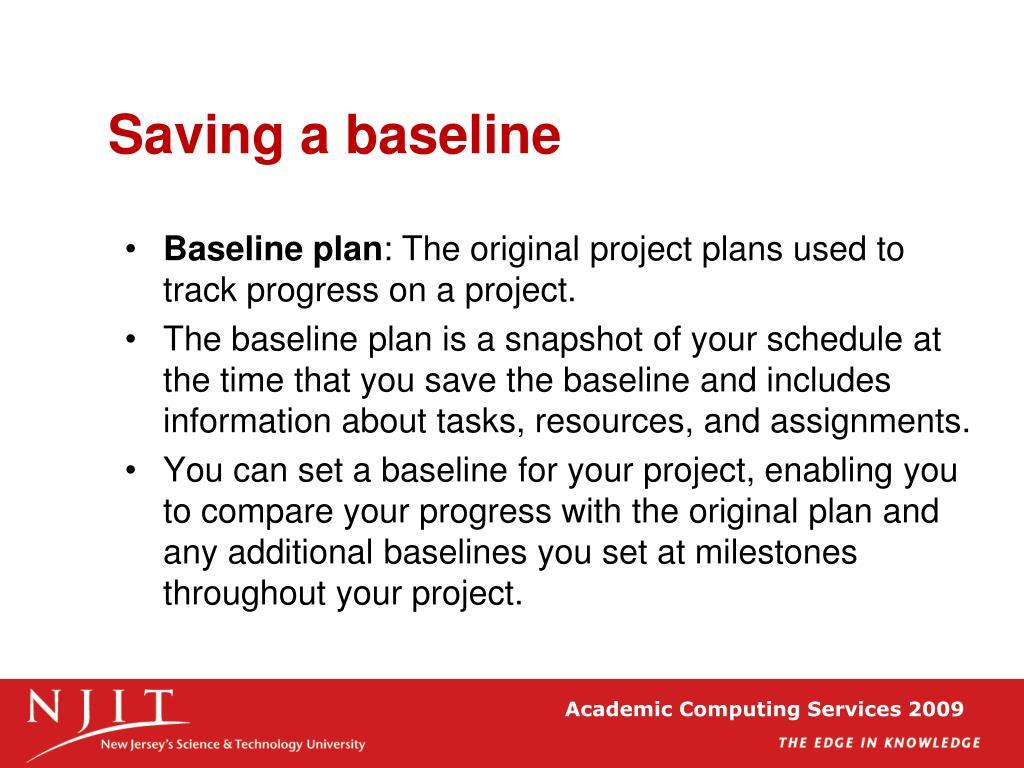 Saving a baseline