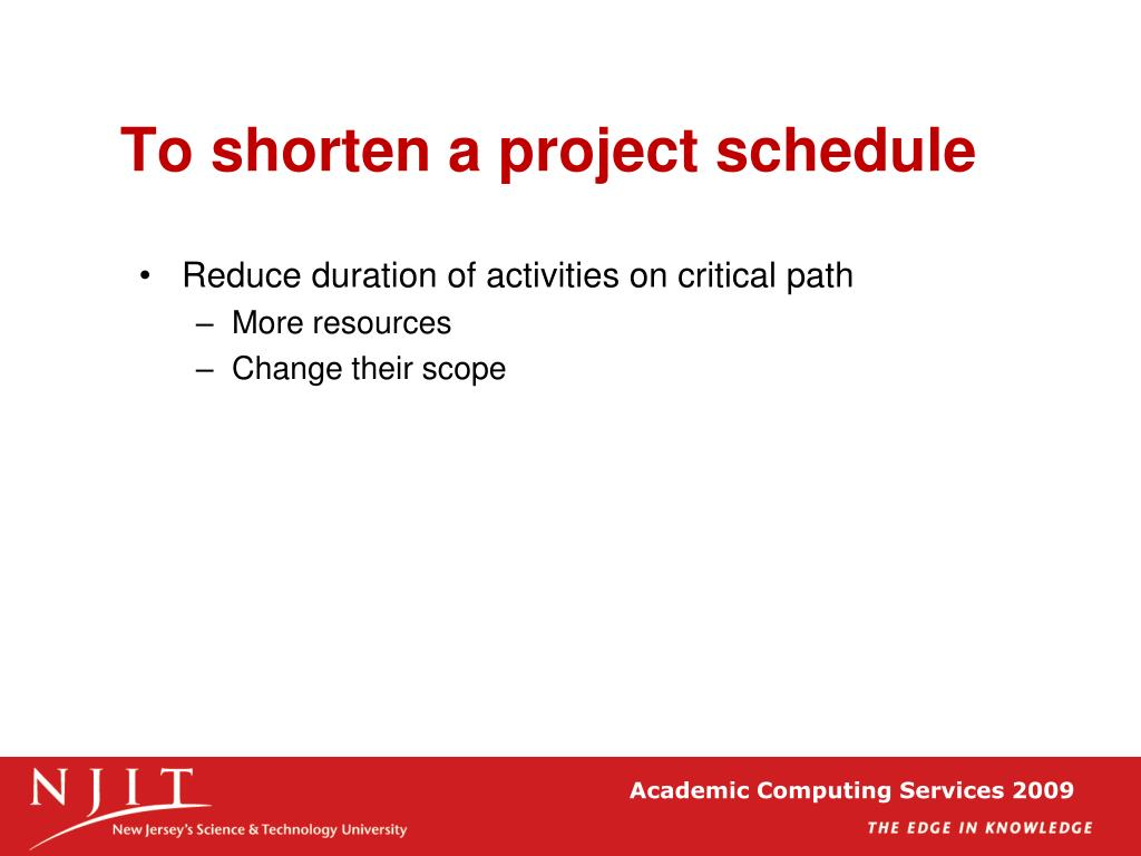 To shorten a project schedule