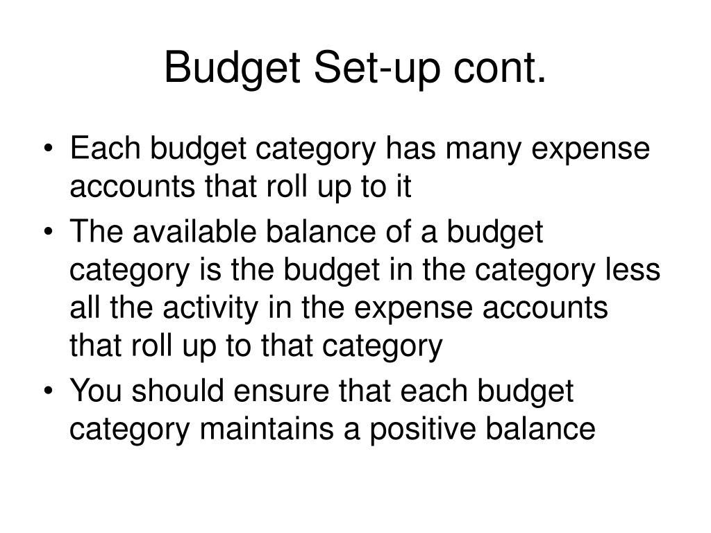 Budget Set-up cont.