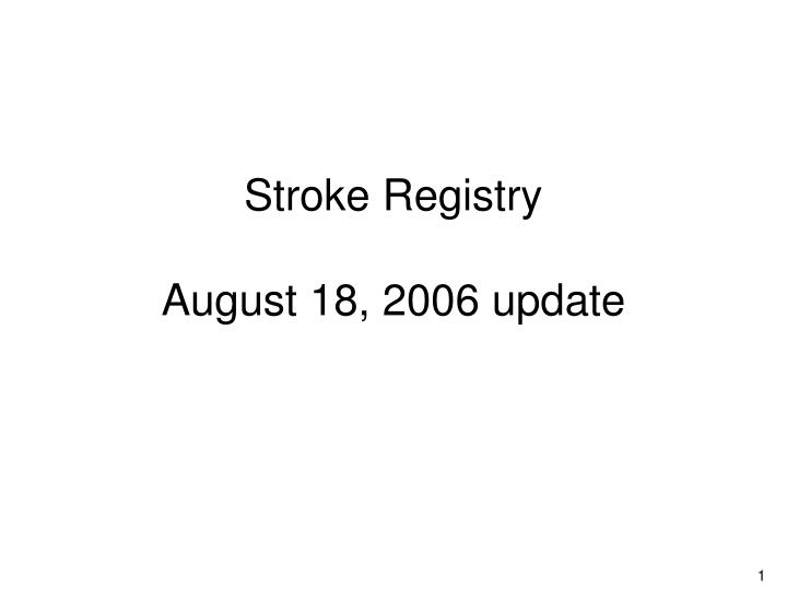 Stroke registry august 18 2006 update