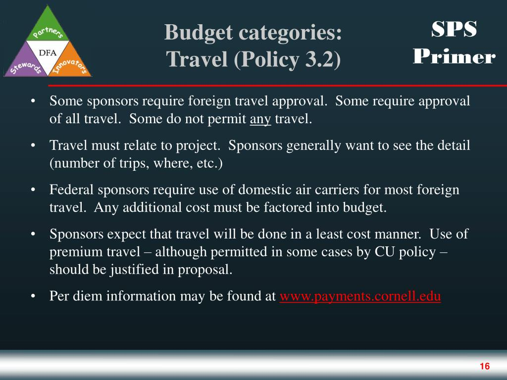 Some sponsors require foreign travel approval.  Some require approval of all travel.  Some do not permit