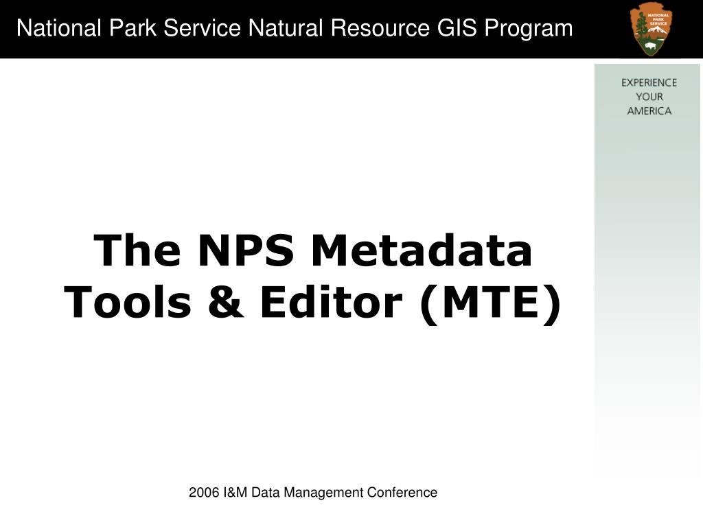 The NPS Metadata Tools & Editor (MTE)