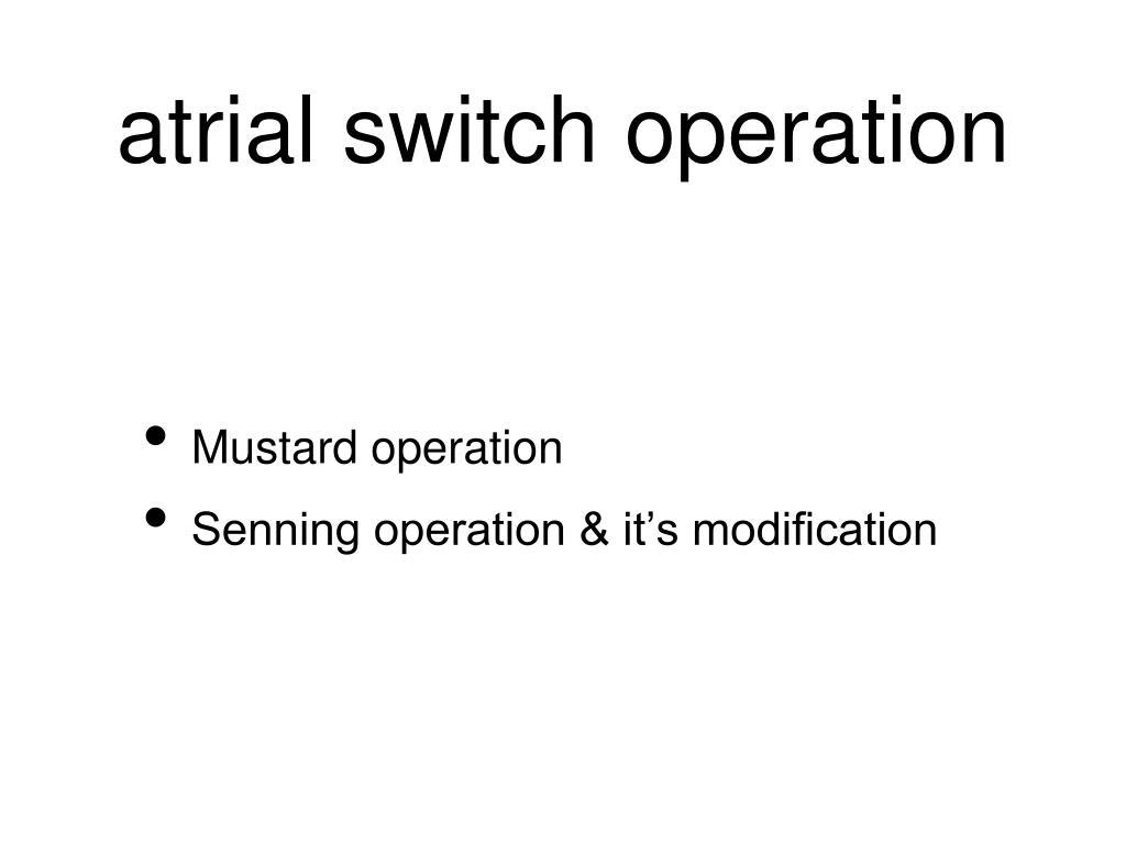 atrial switch operation
