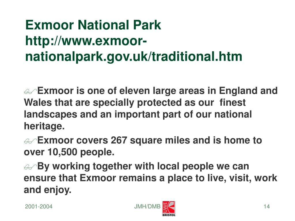 Exmoor National Park http://www.exmoor-nationalpark.gov.uk/traditional.htm