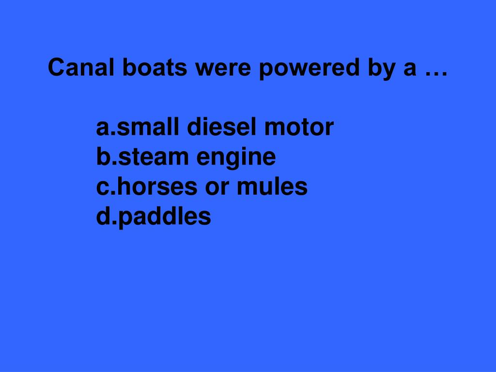 Canal boats were powered by a …