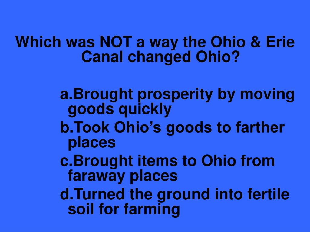 Which was NOT a way the Ohio & Erie Canal changed Ohio?
