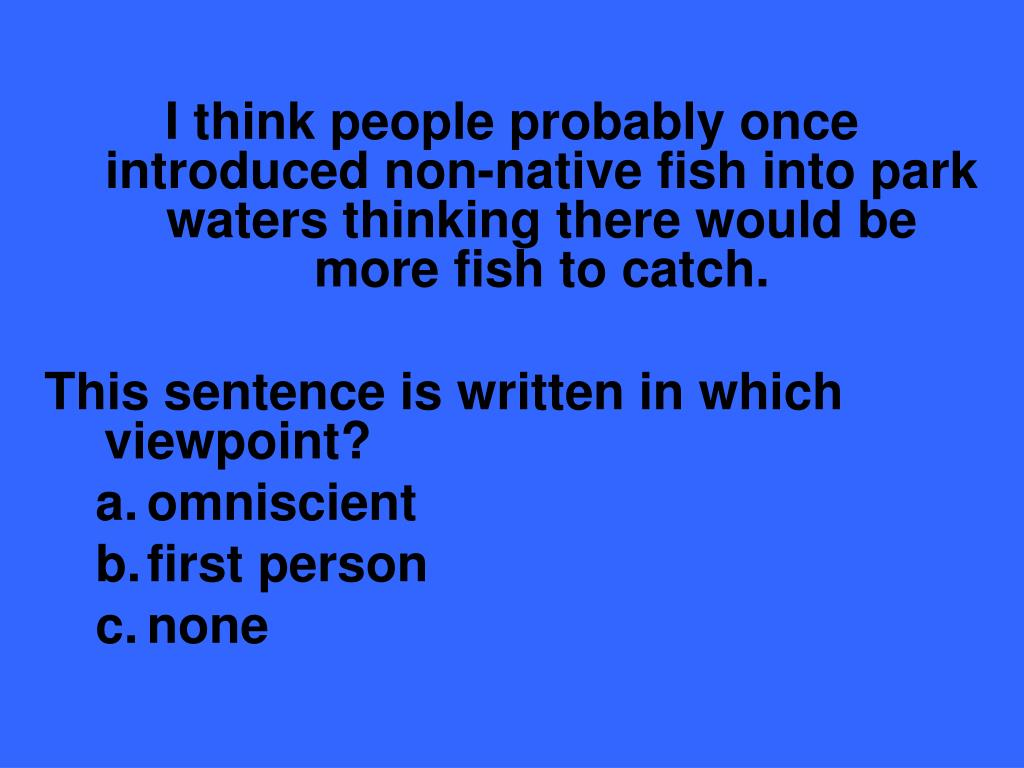 I think people probably once introduced non-native fish into park waters thinking there would be more fish to catch.