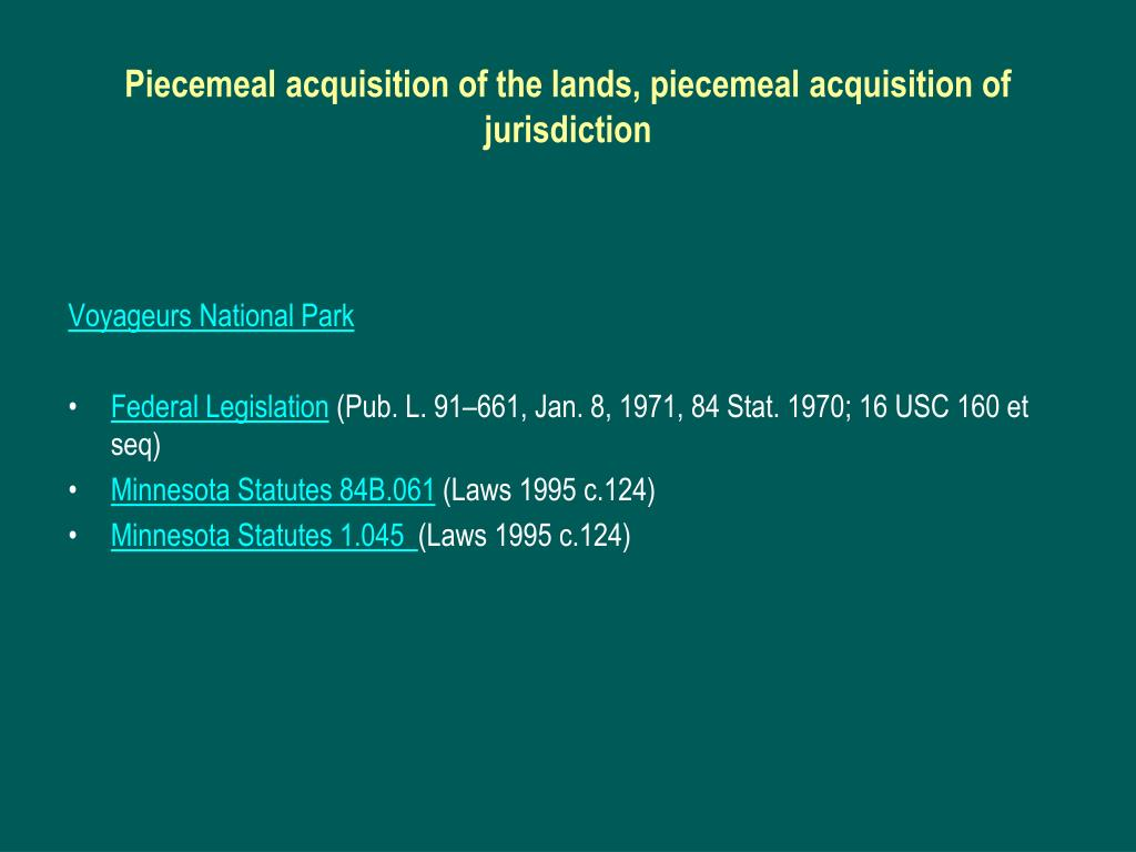 Piecemeal acquisition of the lands, piecemeal acquisition of jurisdiction