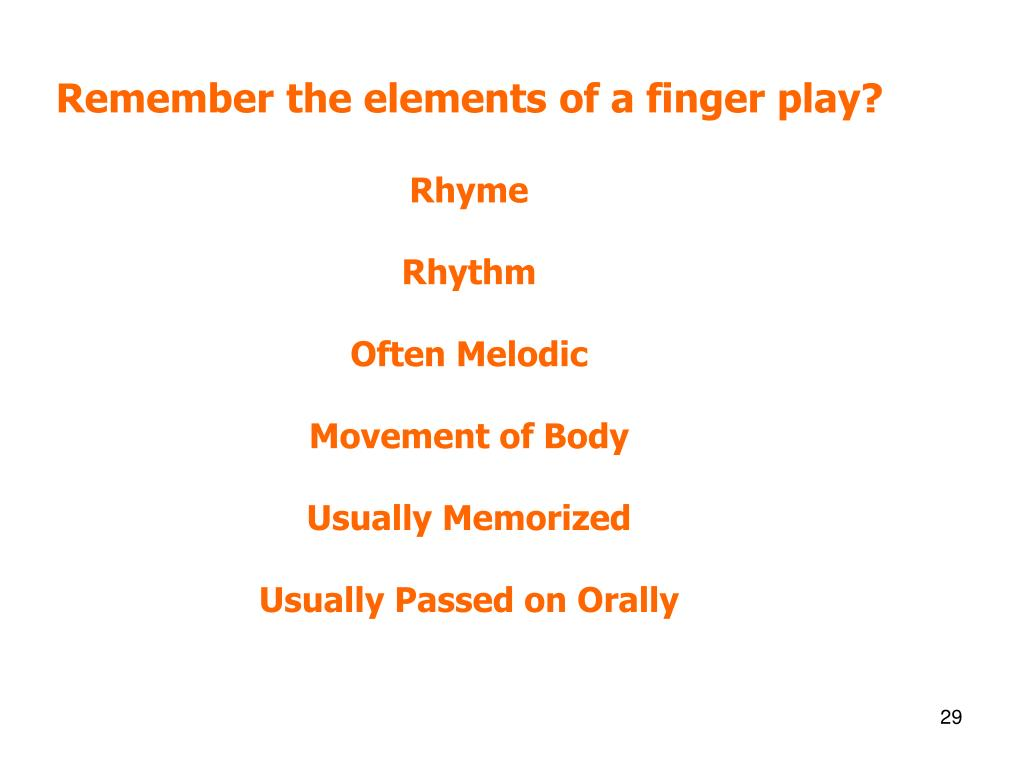 Remember the elements of a finger play?