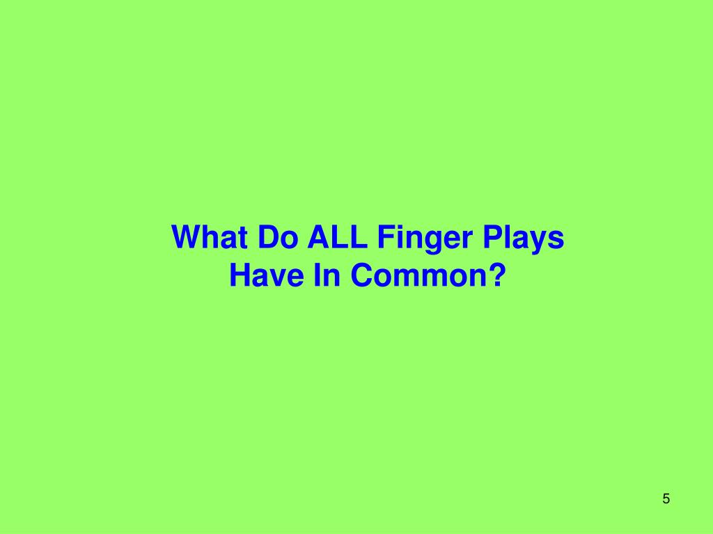 What Do ALL Finger Plays