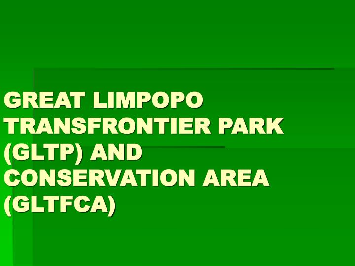 Great limpopo transfrontier park gltp and conservation area gltfca