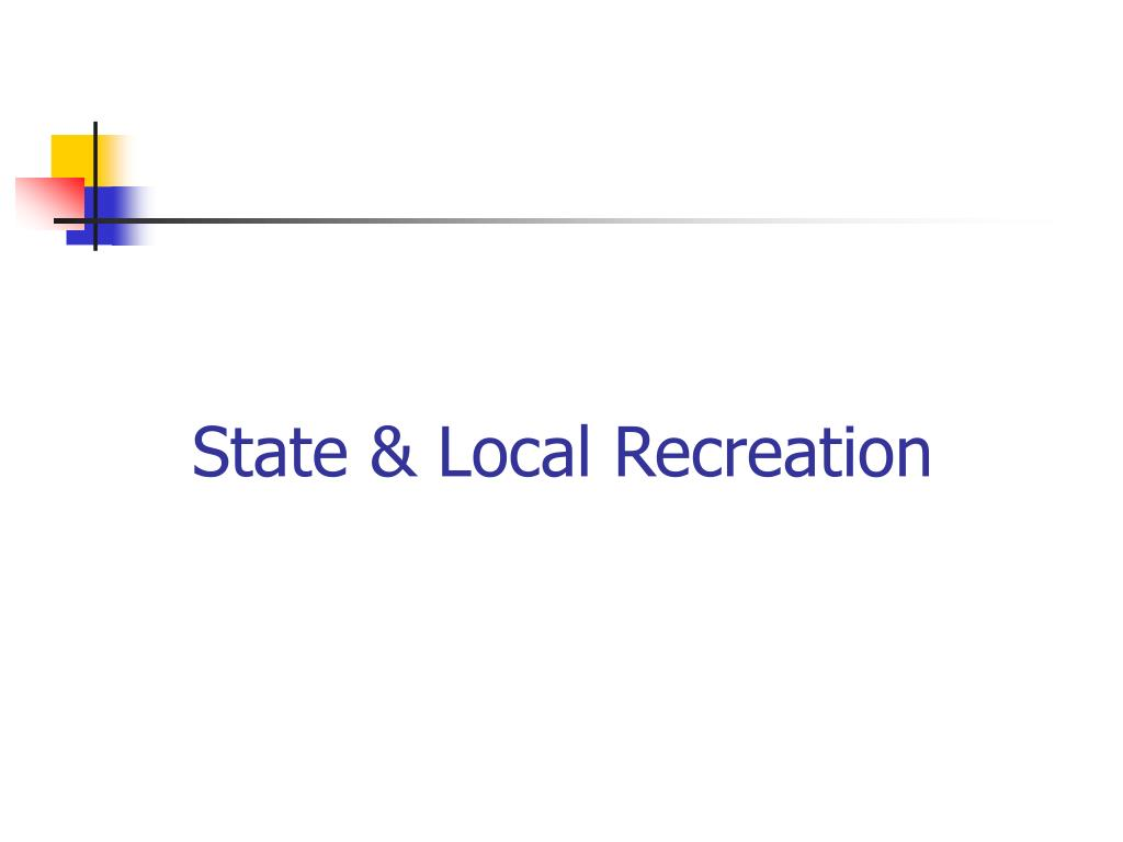 State & Local Recreation