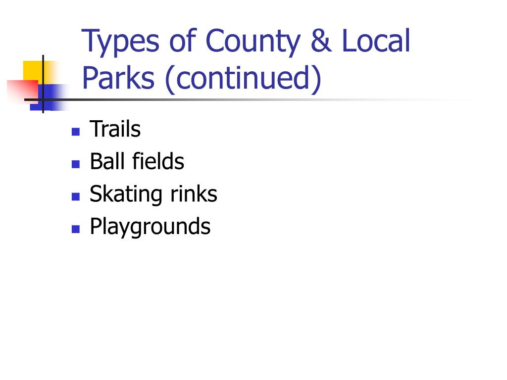 Types of County & Local Parks (continued)