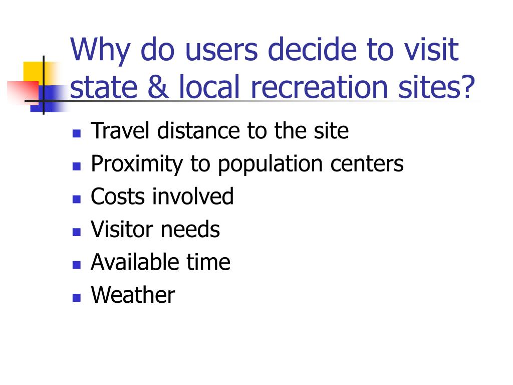 Why do users decide to visit state & local recreation sites?