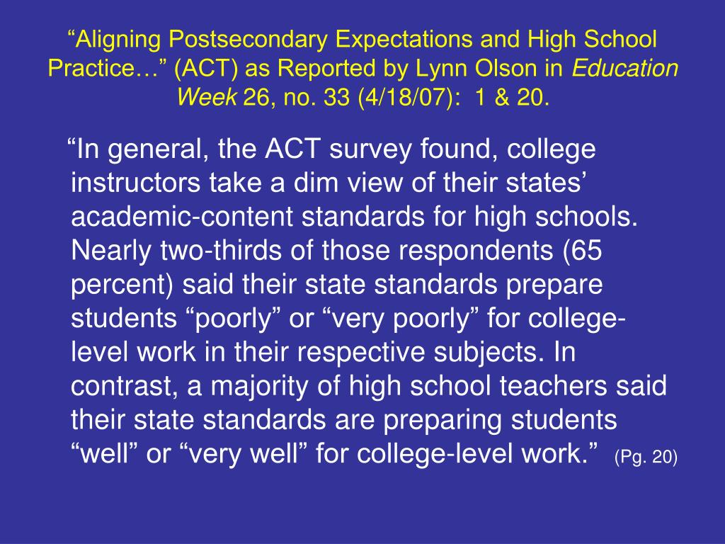 """Aligning Postsecondary Expectations and High School Practice…"" (ACT) as Reported by Lynn Olson in"
