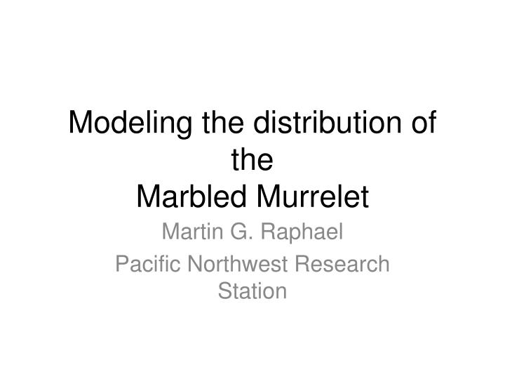 Modeling the distribution of the marbled murrelet