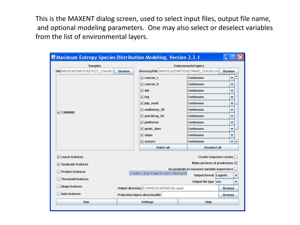 This is the MAXENT dialog screen, used to select input files, output file name,