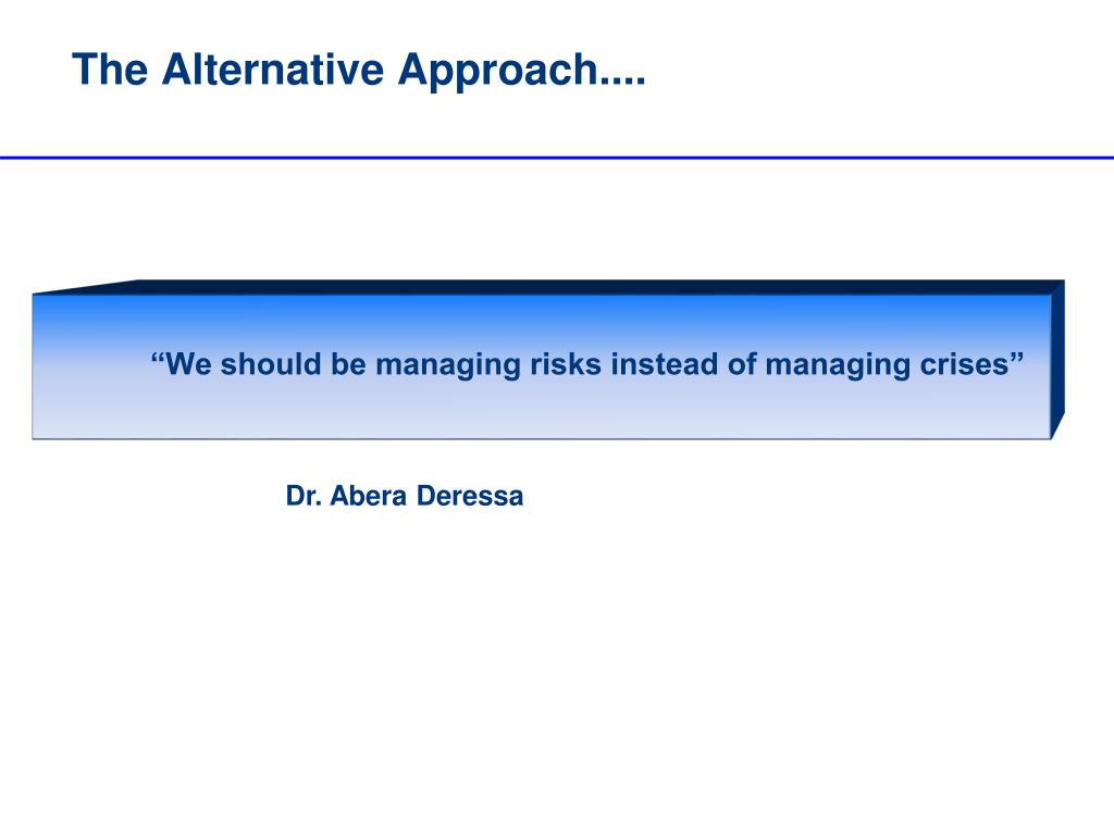 """We should be managing risks instead of managing crises"""