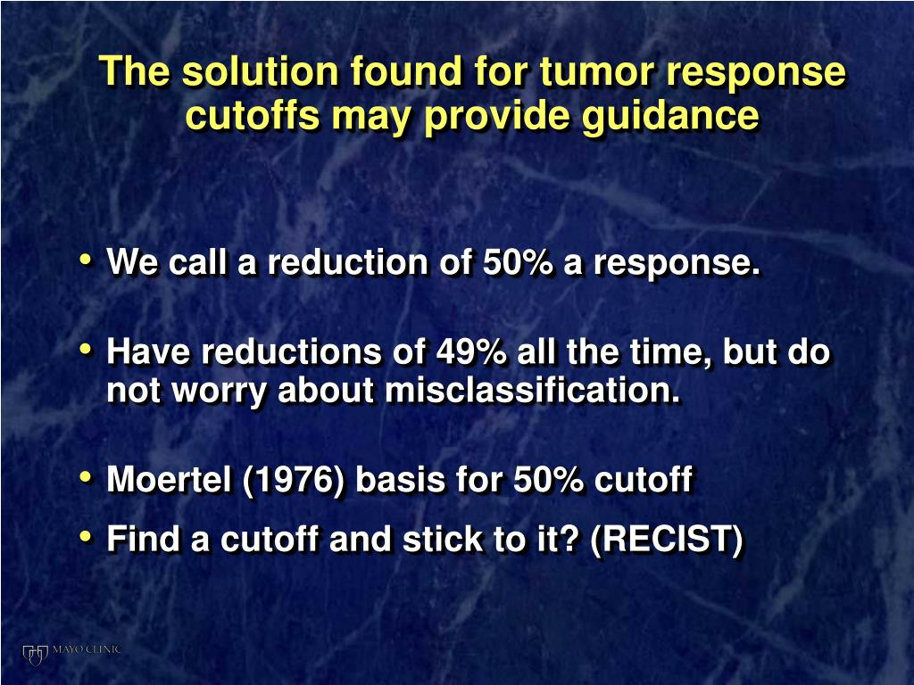The solution found for tumor response cutoffs may provide guidance