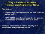 why is it difficult to define clinical significance for qol