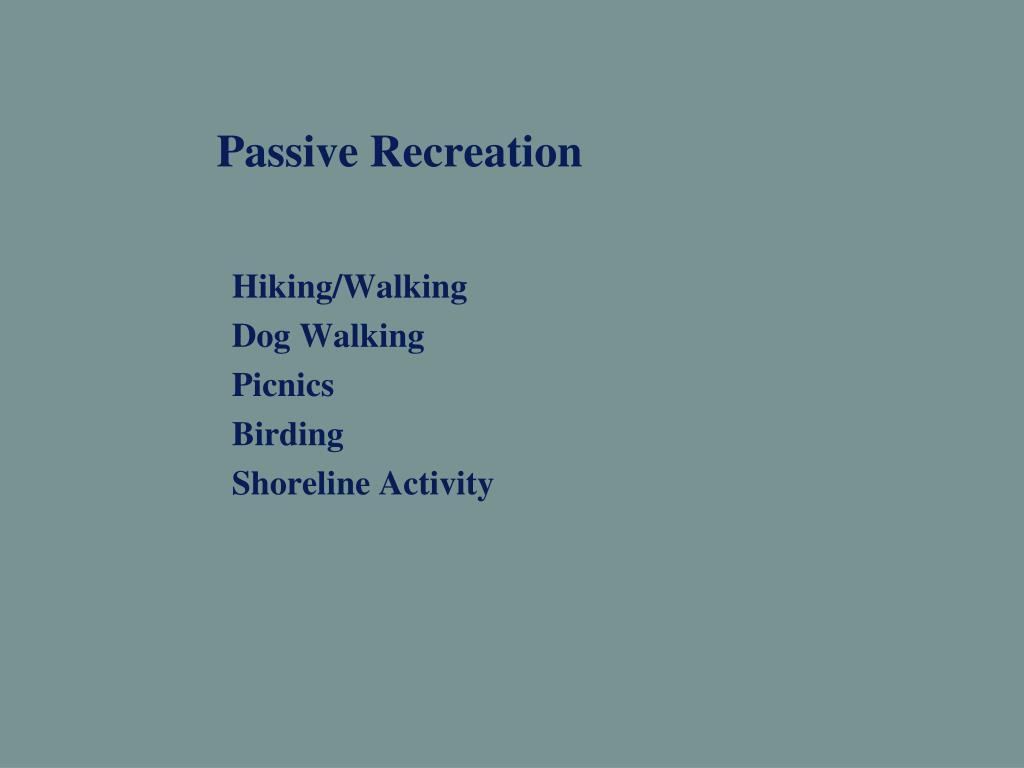 Passive Recreation