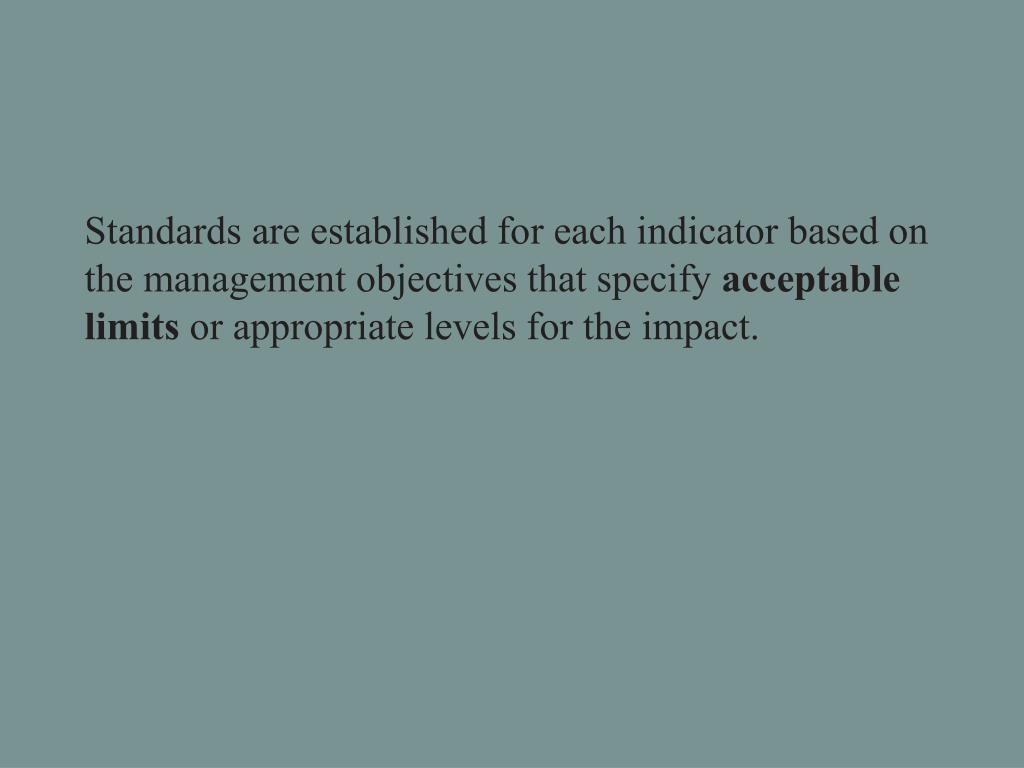 Standards are established for each indicator based on the management