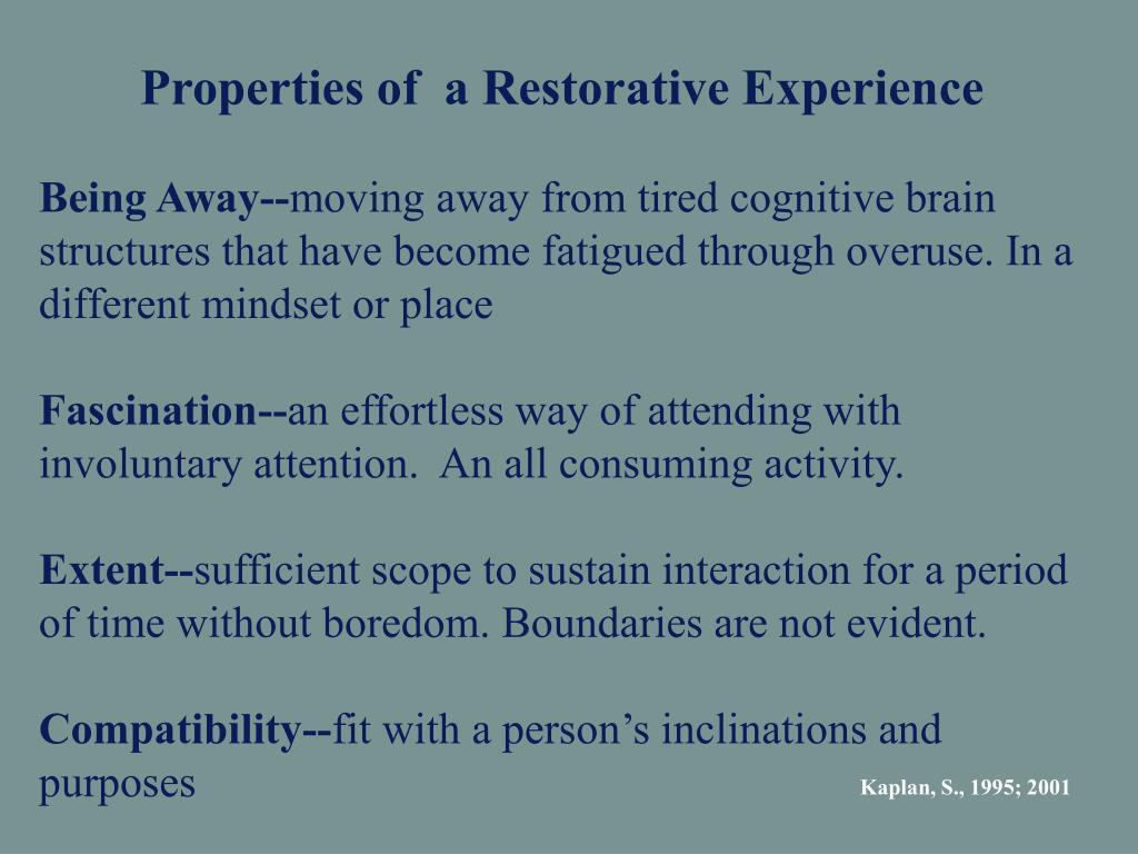 Properties of  a Restorative Experience