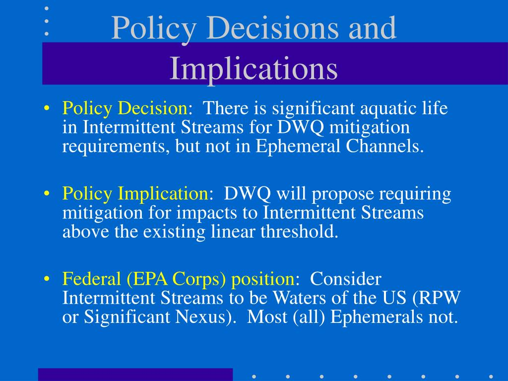 Policy Decisions and Implications