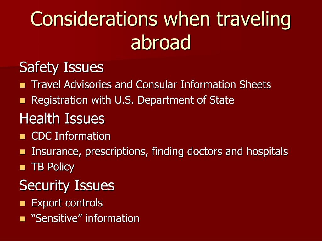 Considerations when traveling abroad