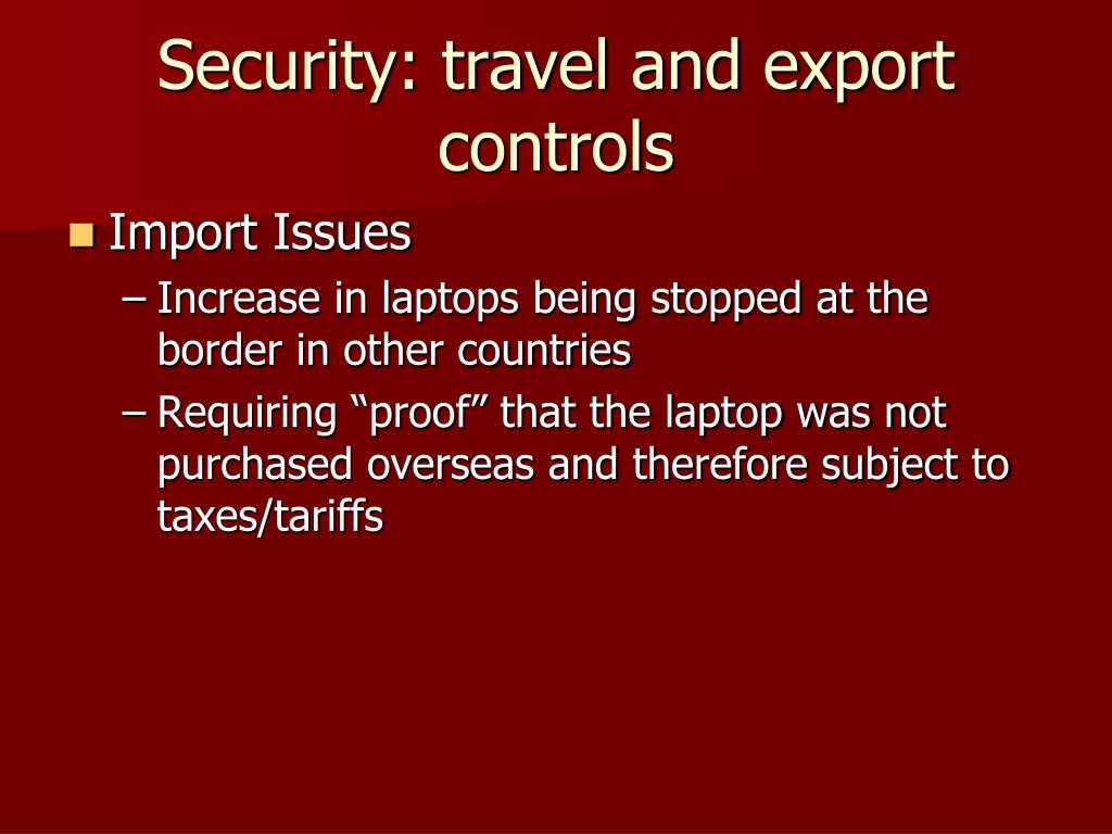 Security: travel and export controls