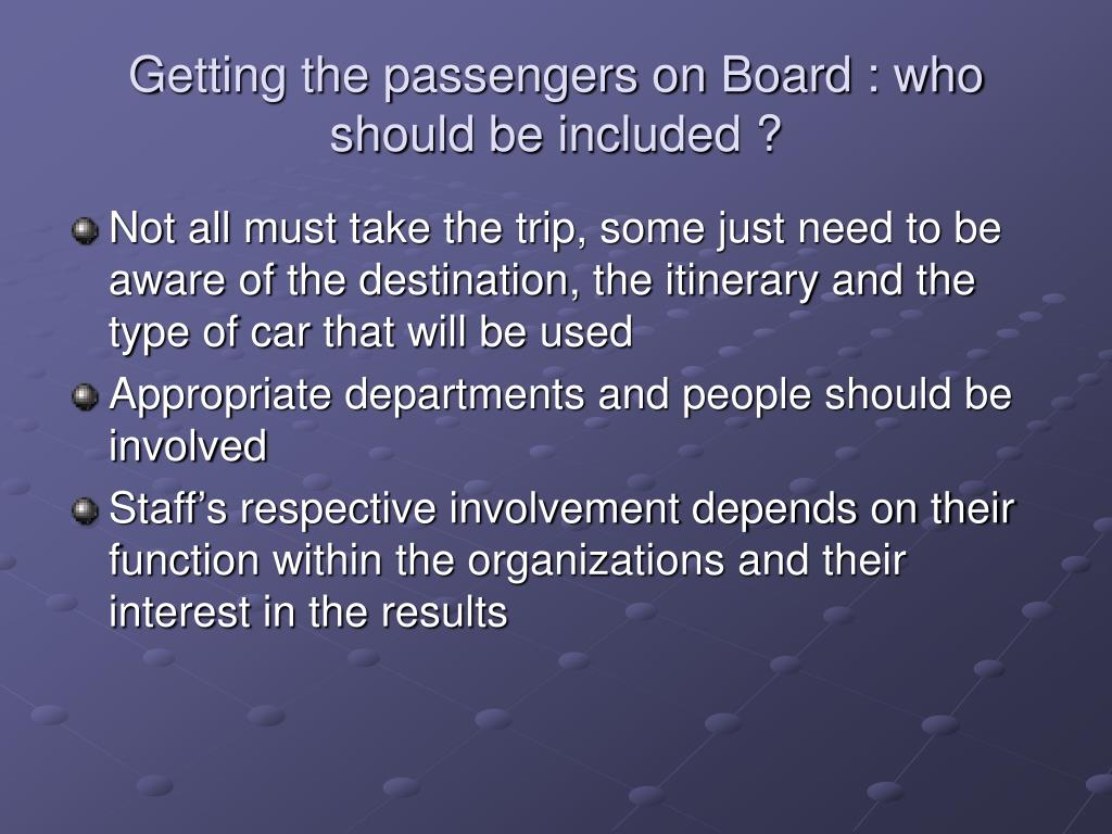 Getting the passengers on Board : who should be included ?