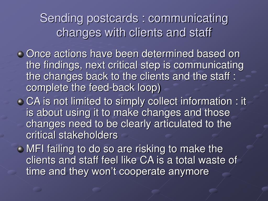 Sending postcards : communicating changes with clients and staff