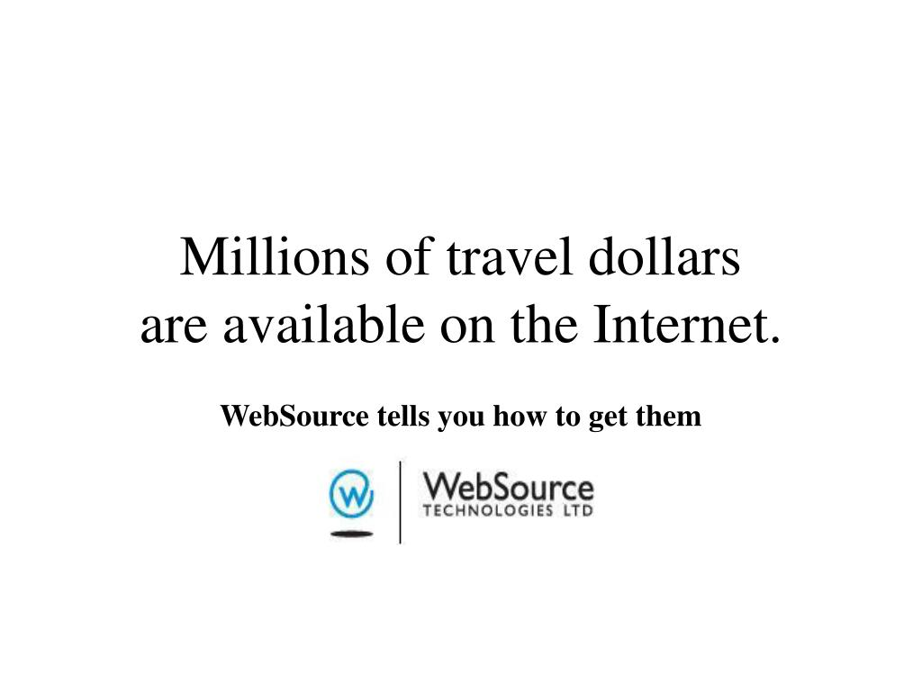 millions of travel dollars are available on the internet