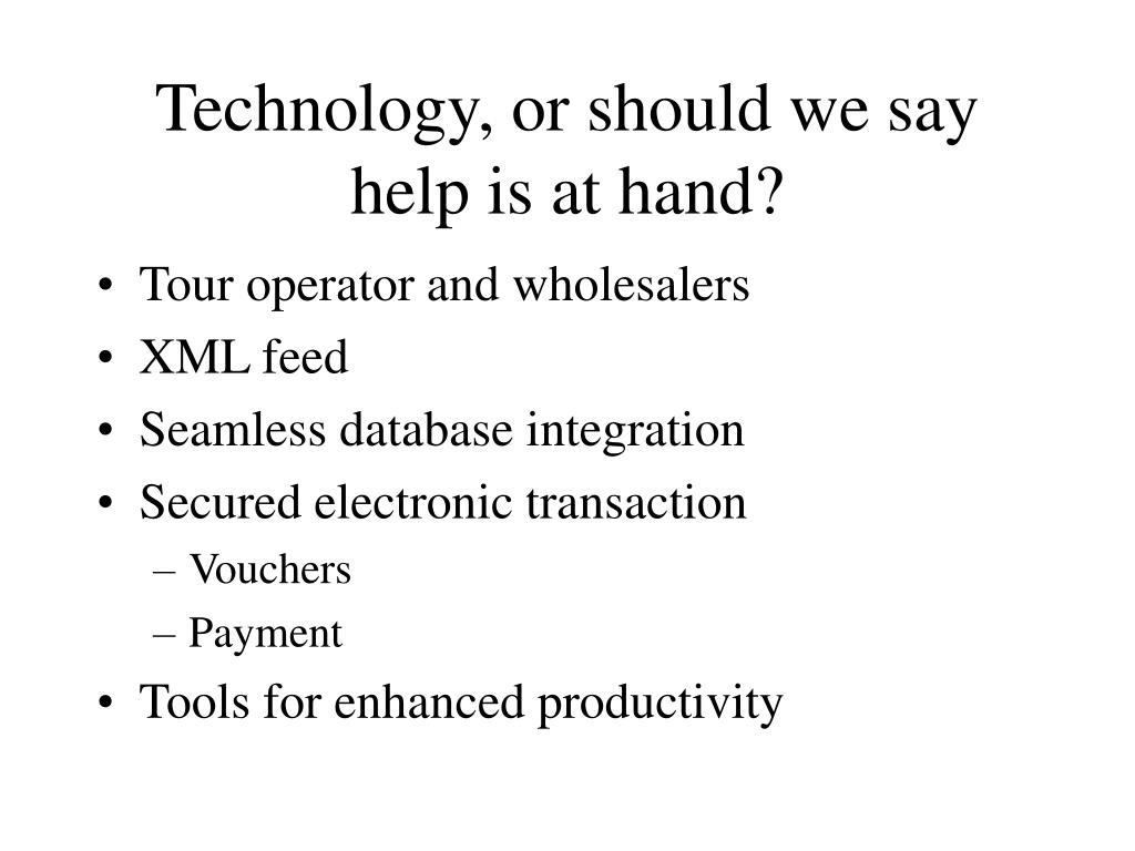 Technology, or should we say help is at hand?