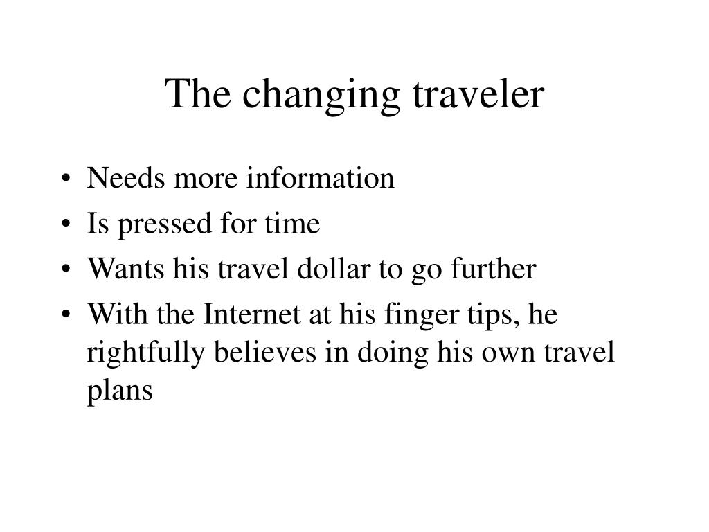 The changing traveler