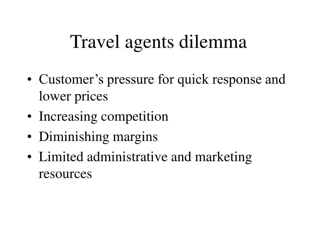 Travel agents dilemma