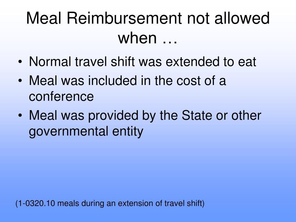 Meal Reimbursement not allowed when …