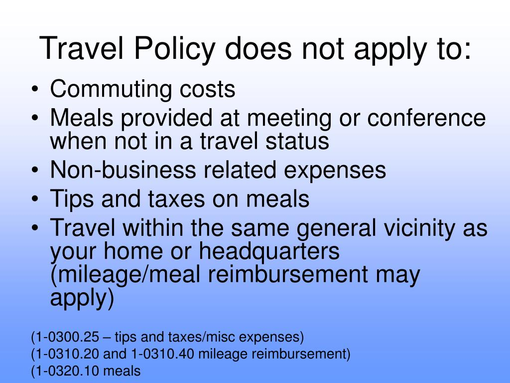 Travel Policy does not apply to: