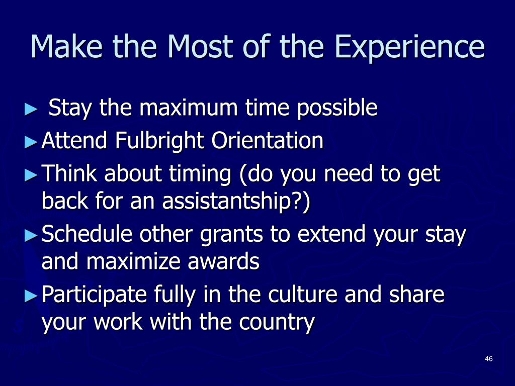 Make the Most of the Experience