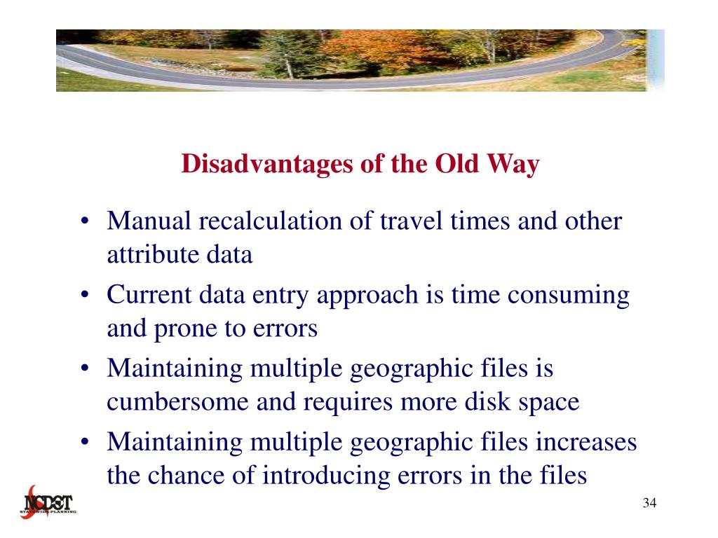 Disadvantages of the Old Way