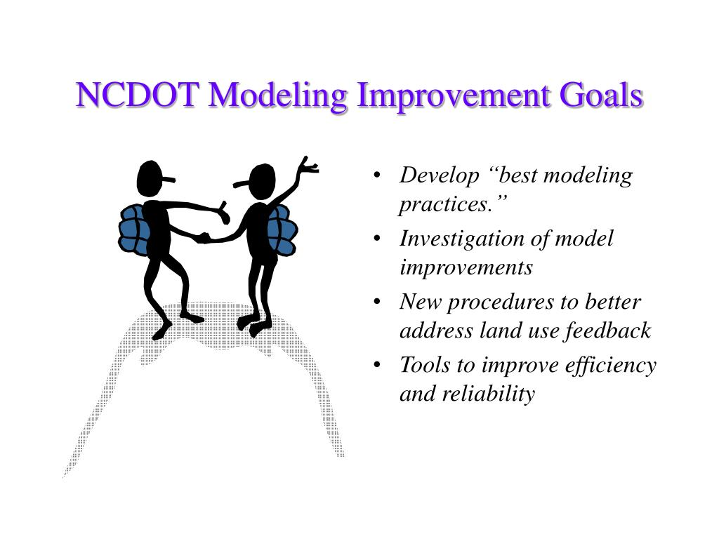 NCDOT Modeling Improvement Goals