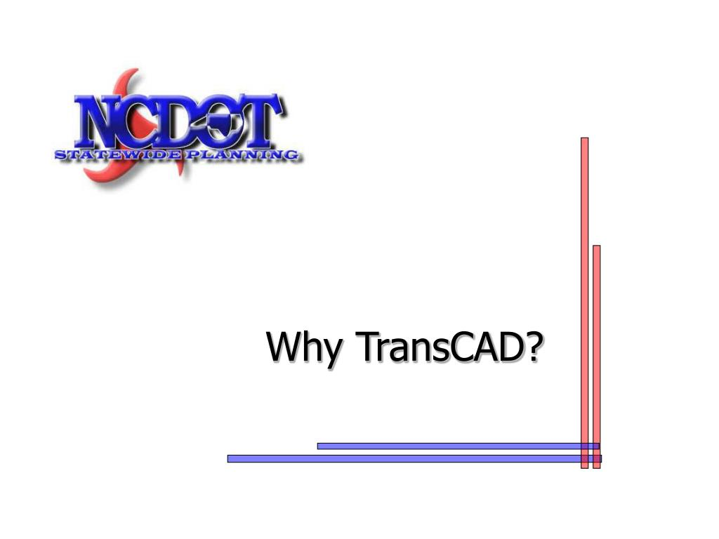 Why TransCAD?