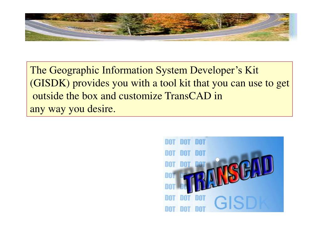 The Geographic Information System Developer's Kit